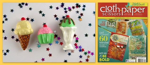 Birthday giveaway prizes, handmade ice cream cone, cupcake & sundae magnets, a free issue of Cloth Paper Scissors